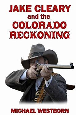 Jake Cleary and the Colorado Reckoning (Jake Cleary series) (Volume 1) (Volume 3)