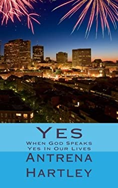 Yes: When God Speaks Yes In Our Lives