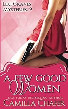 A Few Good Women (Lexi Graves Mysteries, 9) (Volume 9)