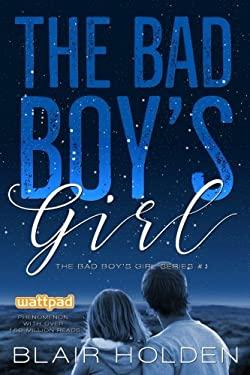 The Bad Boy's Girl (The Bad Boy's Girl Series Book 1) (Volume 1)