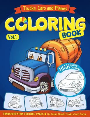 Trucks, Planes and Cars Coloring Book: Cars coloring book for kids & toddlers - activity books for preschooler - coloring book for Boys, Girls, Fun, .