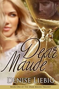 Dear Maude (The Dear Maude Trilogy) (Volume 1)