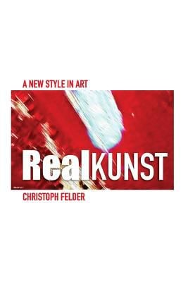 Realkunst: a new style in art (German Edition)
