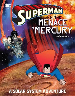 Superman and the Menace on Mercury: A Solar System Adventure (Superman Solar System Adventures)