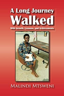A Long Journey Walked: With Growth, Lessons, and Achievements