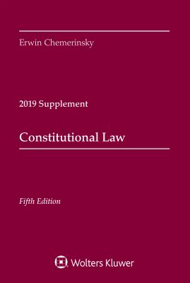 Constitutional Law, Fifth Edition: 2019 Case Supplement (Supplements)