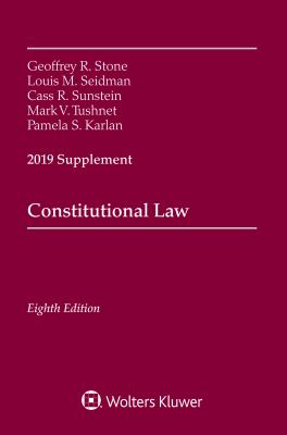 Constitutional Law: 2019 Supplement (Supplements)