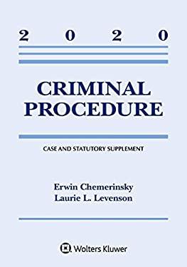 Criminal Procedure: 2020 Case and Statutory Supplement (Supplements)