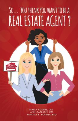 So You Think You Want to Be a Real Estate Agent? (1)