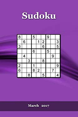Sudoku: March   2017 (Volume 3)