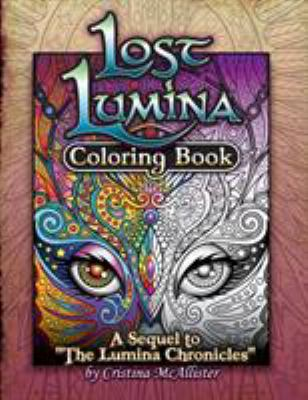 """Lost Lumina Coloring Book: A Sequel to """"The Lumina Chronicles"""" (Volume 2)"""