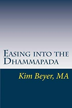 Easing into the Dhammapada: A Thematic Exploration with Questions for Further Study (The Easing Into Collection) (Volume 2)