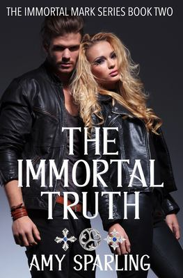 The Immortal Truth (The Immortal Mark) (Volume 2)