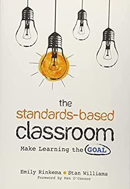The Standards-Based Classroom: Make Learning the Goal