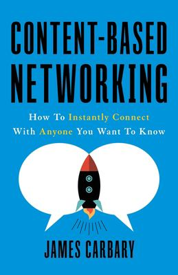 Content-Based Networking: How to Instantly Connect with Anyone You Want to Know