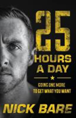 25 Hours a Day: Going One More to Get What You Want