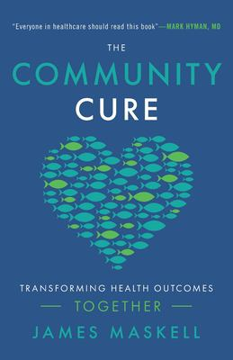 The Community Cure: Transforming Health Outcomes Together