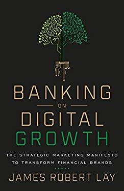 Banking on Digital Growth: The Strategic Marketing Manifesto to Transform Financial Brands
