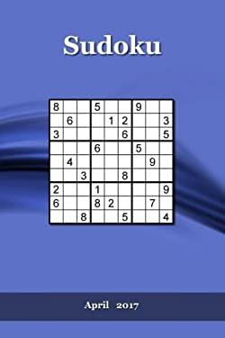 Sudoku: April   2017 (Sudoku   2017) (Volume 4)