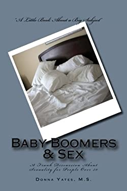 Baby Boomers & Sex: A Frank Discussion About Sexuality for People Over 50