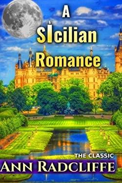 A Sicilian Romance (Golden Classics) (Volume 76)