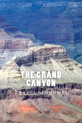 The Grand Canyon: 150 page lined travel journal
