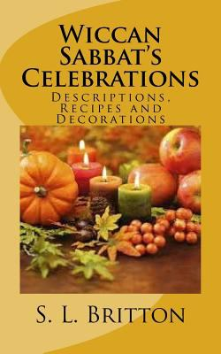 Wiccan Sabbat's Celebrations: Descriptions, Recipes and Decorations