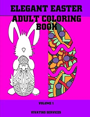 Elegant Easter Adult Coloring Book: Volume 1 (Easter Coloring Books)