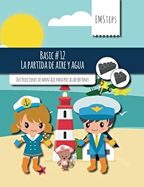 EMSteps #12 La partida de aire y agua: Instrucciones de montaje para piezas de botones (EMSteps Basic) (Volume 12) (Spanish Edition)