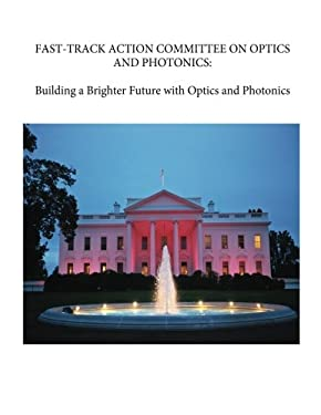 Fast-Track Action Committee on Optics and Photonics: Building a Brighter Future with Optics and Photonics