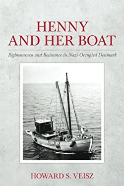Henny and Her Boat: Righteousness and Resistance in Nazi Occupied Denmark