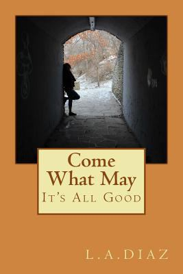 Come What May: It's All Good