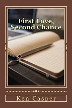 First Love, Second Chance (The First Family of Texas) (Volume 5)