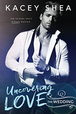 Uncovering Love: The Wedding (Volume 4)