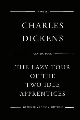 The Lazy Tour Of The Two Idle Apprentices