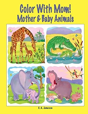 Color With Mom! Mother & Baby Animals