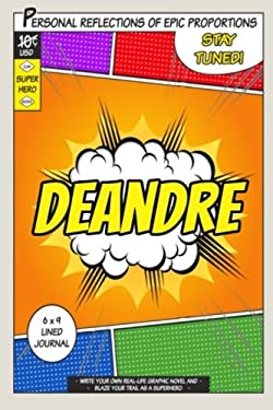 Superhero Deandre: A 6 x 9 Lined Journal Notebook