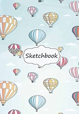"""Sketchbook: Colorful balloons: 100+ Pages of 7"""" x 10"""" Blank Paper for Drawing, Doodling or Sketching (Sketchbooks)"""