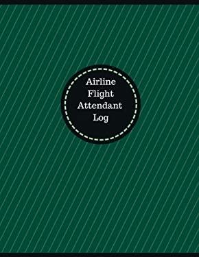Airline Flight Attendant Log (Logbook, Journal - 126 pages, 8.5 x 11 inches): Airline Flight Attendant Logbook (Professional Cover, Large) (Manchester