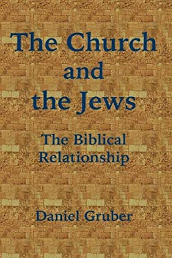 The Church and the Jews: The Biblical Relationship