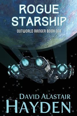 Rogue Starship: The Benevolency Universe (Outworld Ranger) (Volume 1)