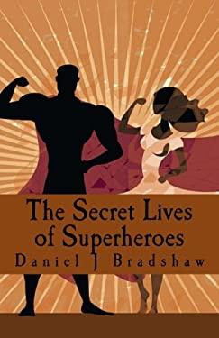 The Secret Lives of Superheroes