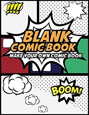 "Blank Comic Book Make Your Own Comic Book: Create Your Own Comic Strips from Start to Finish (Large Print 8.5""x 11"" 120 Pages) (Comic Sketch Book) (Vo"