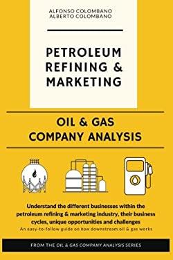 Oil & Gas Company Analysis: Petroleum Refining & Marketing