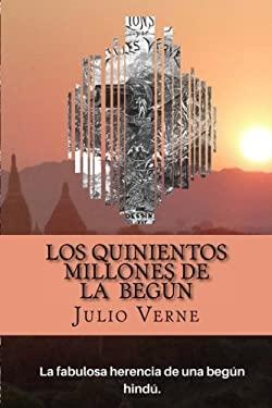 Los Quinientos Millones de la  Begun (Spanish) Edition (Spanish Edition)