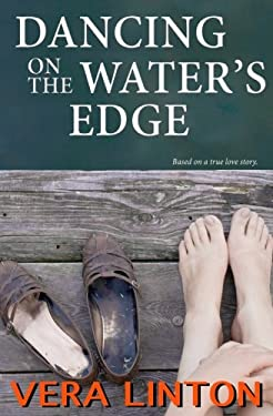Dancing on the Water's Edge: Based on a true love story.