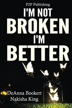 I'm Not Broken, I'm Better