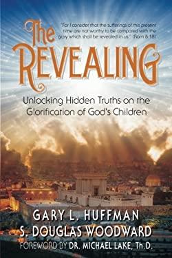 The Revealing: Unlocking Hidden Truths on the Glorification of God's Children