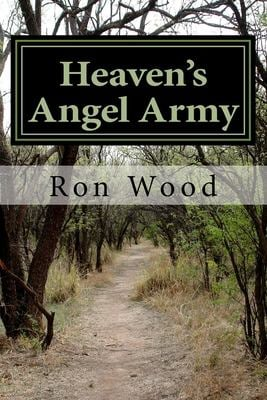 Heaven's Angel Army: As We Pray Angels Attend to the Voice of the Lord