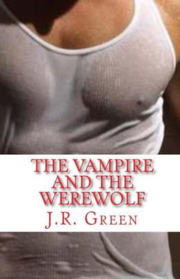 The Vampire and The Werewolf